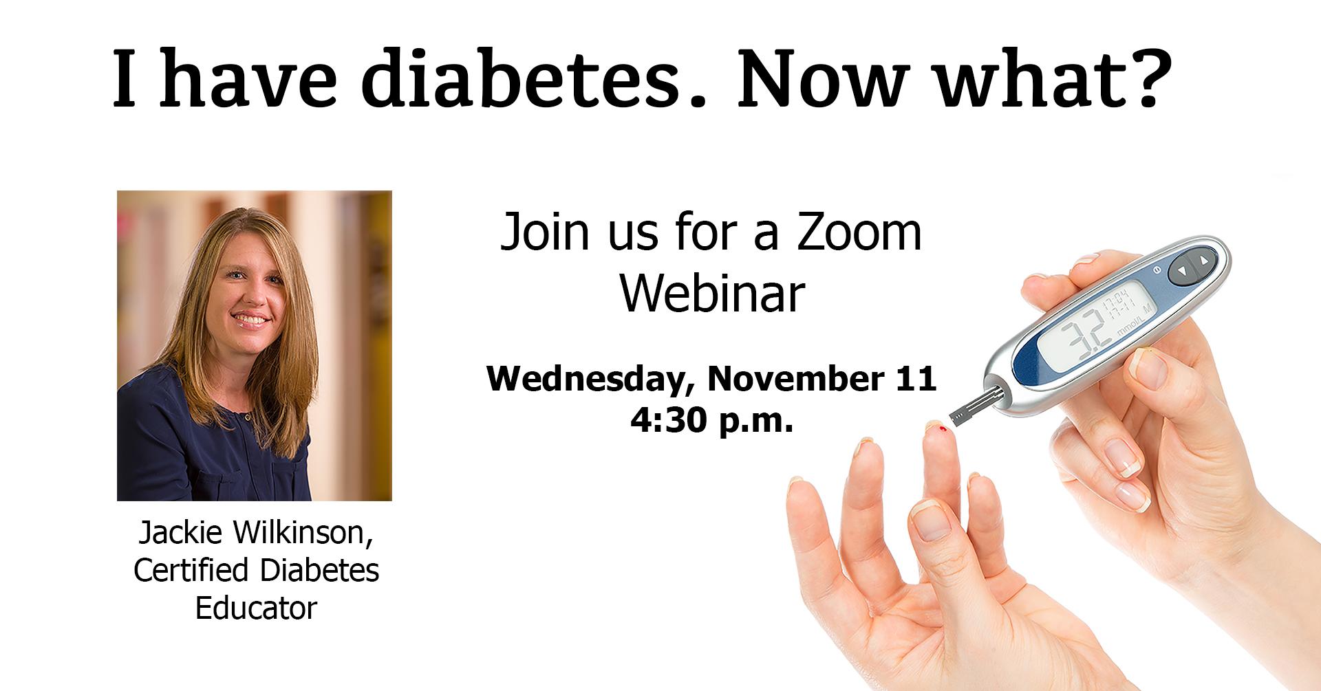 I have diabetes. Now what? Diabetes Education Webinar